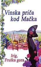 Vinska priča kod Mačka Irig Fruška Gora